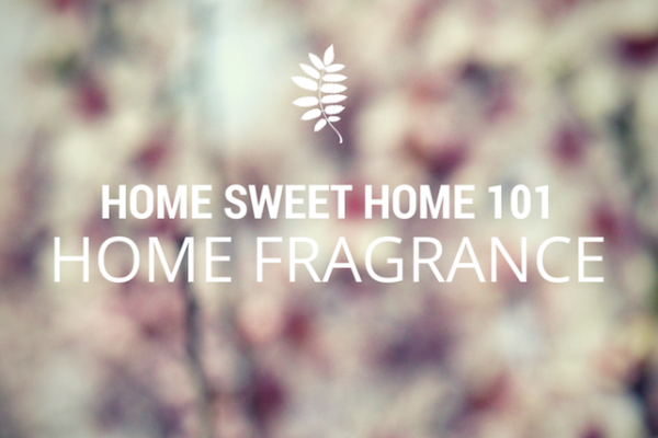 How To: Home Fragrance