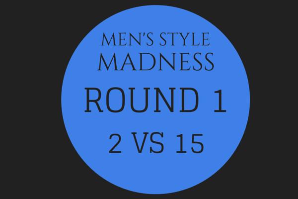 Men's Style Madness: Round 1, 2 VS 15