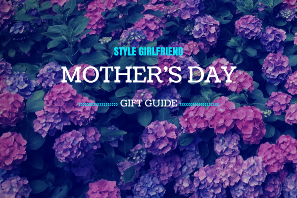 For Her, For the Holiday: Mother's Day Gift Ideas